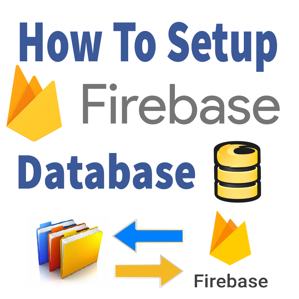 Firebase DB tutorial – What is Firebase ? | How to setup firebase database